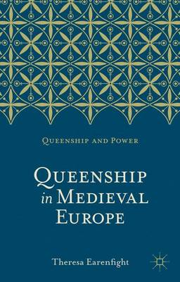 Queenship in Medieval Europe - Queenship and Power (Hardback)