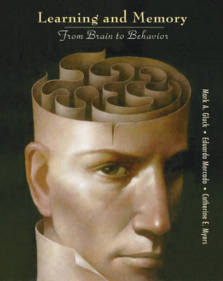 Learning and Memory: From Brain to Behavior (Hardback)