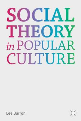 Social Theory in Popular Culture (Hardback)