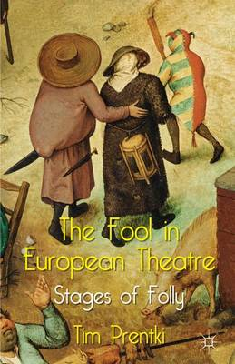 The Fool in European Theatre: Stages of Folly (Hardback)