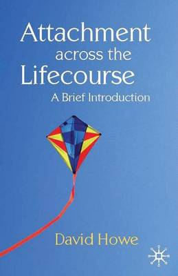 Attachment Across the Lifecourse: A Brief Introduction (Paperback)
