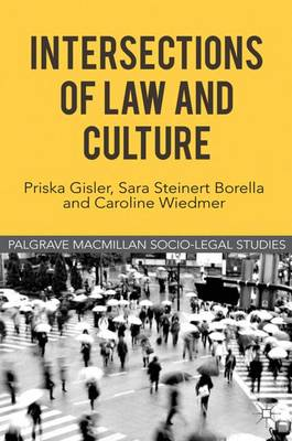 Intersections of Law and Culture - Palgrave Macmillan Socio-Legal Studies (Hardback)