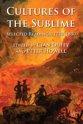 Cultures of the Sublime: Selected Readings, 1750-1830 (Paperback)