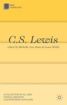 C.S. Lewis: The Chronicles of Narnia - New Casebooks (Paperback)