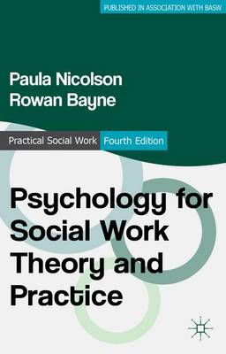 Psychology for Social Work Theory and Practice - Practical Social Work Series (Paperback)