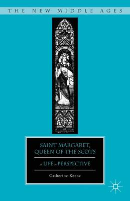 Saint Margaret, Queen of the Scots: A Life in Perspective - New Middle Ages (Hardback)