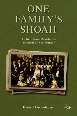 One Family's Shoah: Victimization, Resistance, Survival in Nazi Europe - Studies in European Culture and History (Paperback)