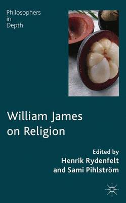 William James on Religion - Philosophers in Depth (Hardback)