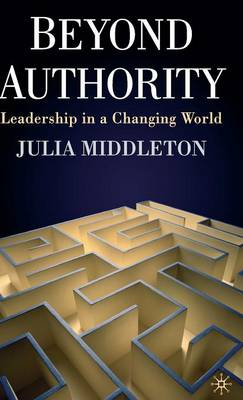 Beyond Authority: Leadership in a Changing World (Hardback)