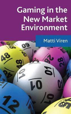 Gaming in the New Market Environment (Hardback)
