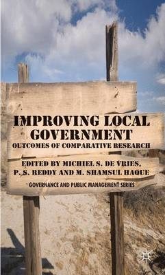 Improving Local Government: Outcomes of Comparative Research - Governance and Public Management (Hardback)