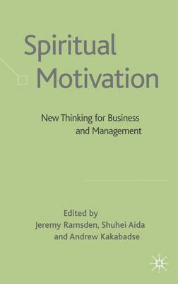 Spiritual Motivation: New Thinking for Business and Management (Hardback)