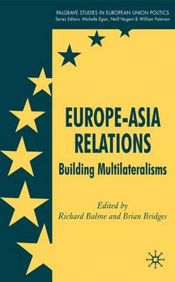 Europe-Asia Relations: Building Multilateralisms - Palgrave Studies in European Union Politics (Hardback)
