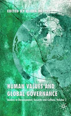 Human Values and Global Governance: v. 2: Studies in Development, Security and Culture (Hardback)