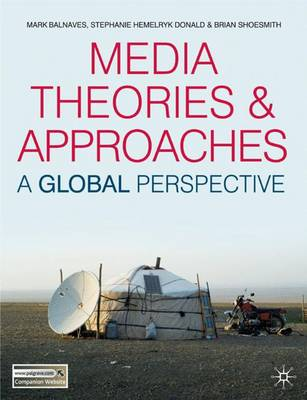 Media Theories and Approaches: A Global Perspective (Hardback)