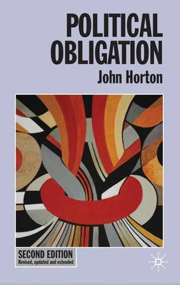 Political Obligation - Issues in Political Theory (Hardback)