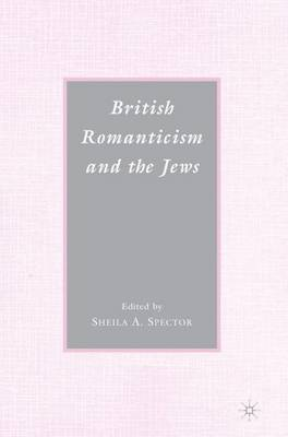 British Romanticism and the Jews: History, Culture, Literature (Paperback)