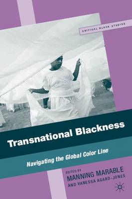 Transnational Blackness: Navigating the Global Color Line - Critical Black Studies (Hardback)