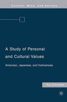 A Study of Personal and Cultural Values: American, Japanese, and Vietnamese - Culture, Mind and Society (Hardback)