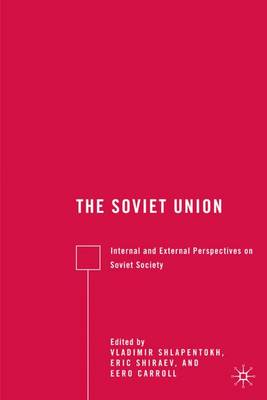 The Soviet Union: Internal and External Perspectives on Soviet Society (Hardback)