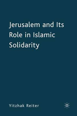 Jerusalem and its Role in Islamic Solidarity (Hardback)