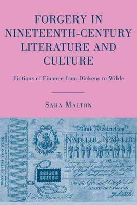 Forgery in Nineteenth-Century Literature and Culture 2009: Fictions of Finance from Dickens to Wilde (Hardback)