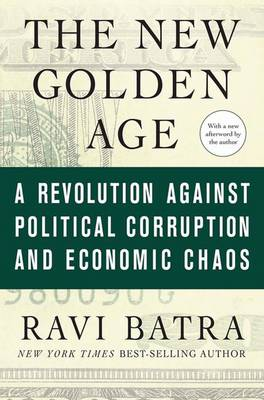 The New Golden Age: A Revolution Against Political Corruption and Economic Chaos (Paperback)