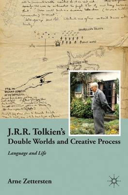 J.R.R. Tolkien's Double Worlds and Creative Process: Language and Life (Hardback)