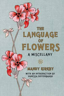 The Language of Flowers: A Miscellany (Hardback)