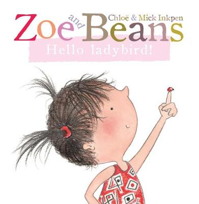Zoe and Beans: Hello Ladybird! - Zoe and Beans 8 (Board book)