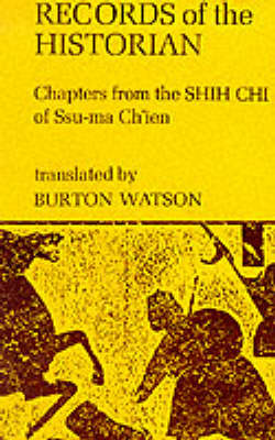 Records of the Historian: Chapters from the Shih Chi of Ssu-ma Ch'ien (Paperback)