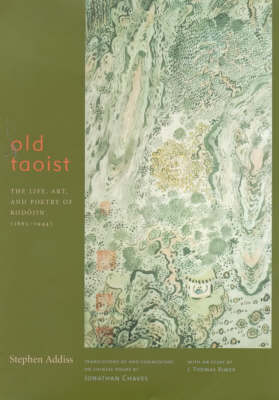 Old Taoist: The Life, Art and Poetry of Kodojin (1865-1944) (Hardback)