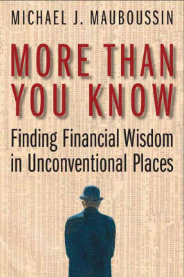 More Than You Know: Finding Financial Wisdom in Unconventional Places (Hardback)