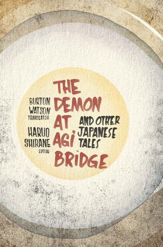 The Demon at Agi Bridge and Other Japanese Tales - Translations from the Asian Classics (Hardback)