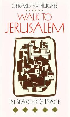 Walk to Jerusalem: In Search of Peace (Paperback)