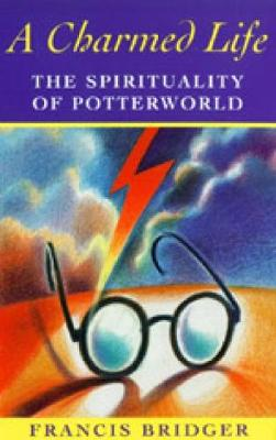 A Charmed Life: The Spirituality of Potterworld (Paperback)
