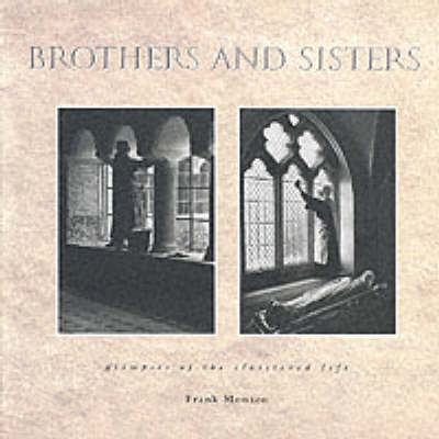 Brothers and Sisters: Glimpses of the Cloistered Life (Hardback)