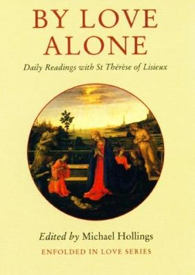 By Love Alone: Daily Readings with St Therese of Lisieux - Enfolded in Love (Paperback)