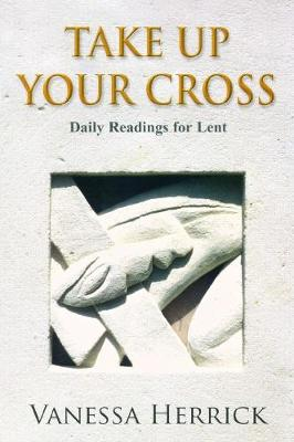 Take Up Your Cross: A Lent Book (Paperback)