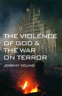 The Violence of God and the War on Terror (Paperback)