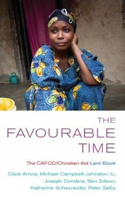 The Favourable Time 2010: The CAFOD Christian Aid Lent Book (Paperback)