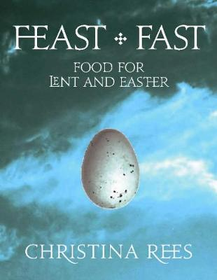 Food for Lent and Easter - Feast & Fast (Paperback)