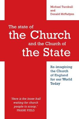 The State of the Church and the Church of the State: Re-imagining the Church of England for Our World Today (Paperback)