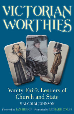 Victorian Worthies: Vanity Fair's Leaders of Church and State (Hardback)