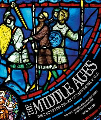 The Middle Ages: The Illustrated History of the Medieval World (Hardback)
