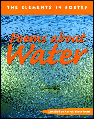 Poems About Water - The Elements in Poetry (Paperback)
