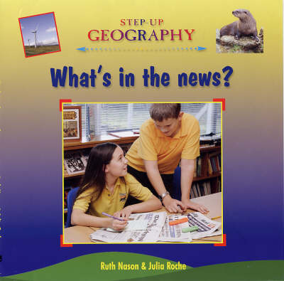 What's in the News? - Step-up Geography (Hardback)