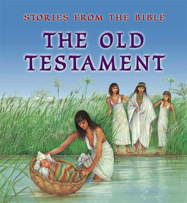 The Old Testament - Stories from the Bible (Hardback)