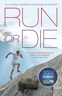 Run or Die: The Inspirational Memoir of the World's Greatest Ultra-Runner (Paperback)