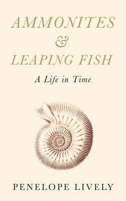 Ammonites and Leaping Fish: A Life in Time (Hardback)
